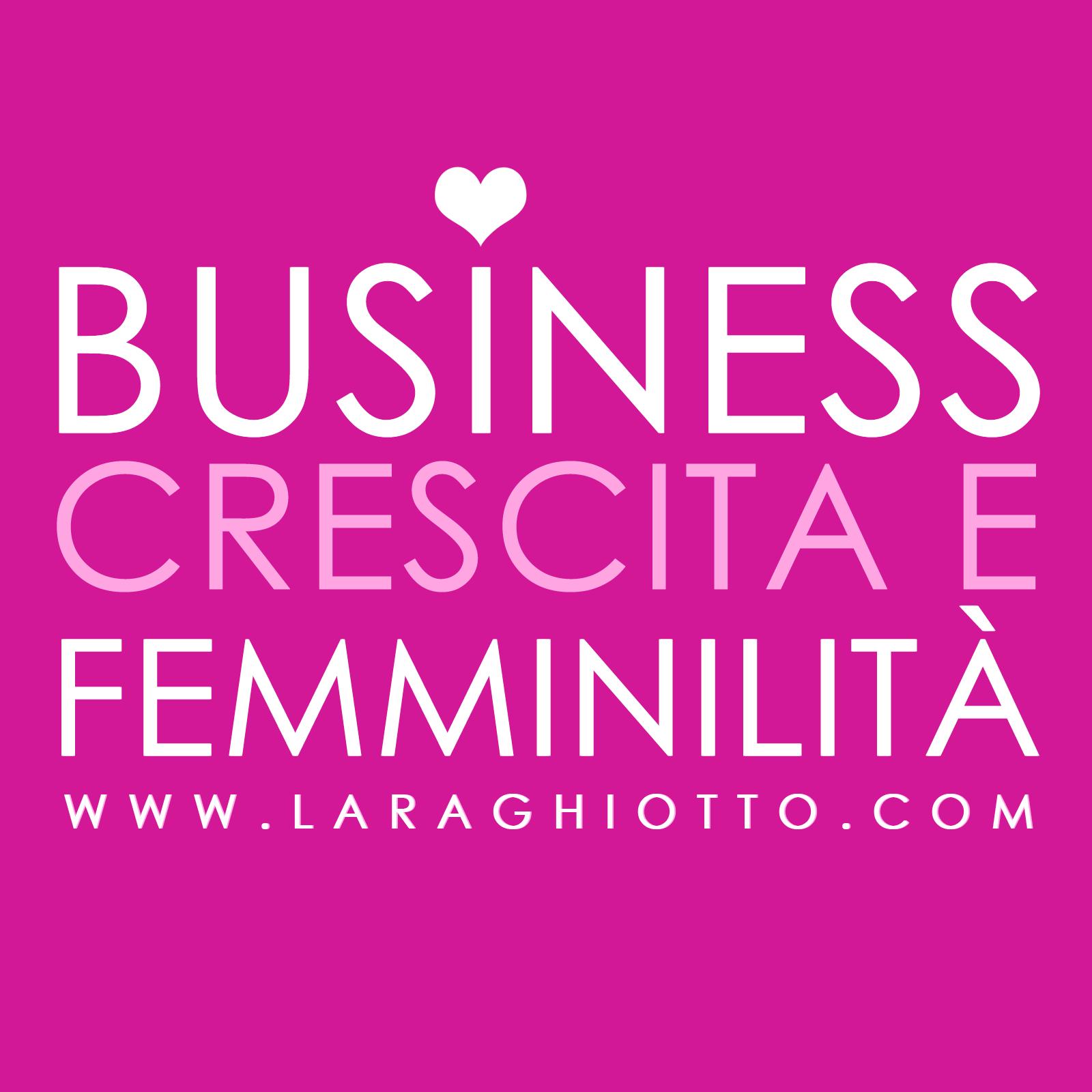 Business Crescita e Femminilità